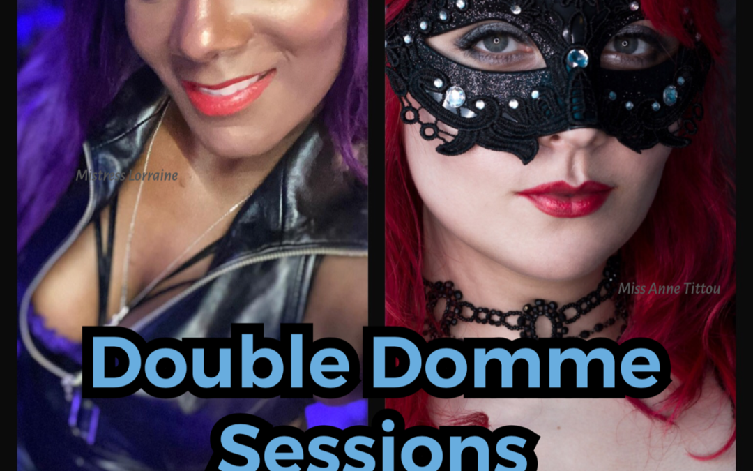 Double Domme sessions at the Essex Dungeon 8th September 2020